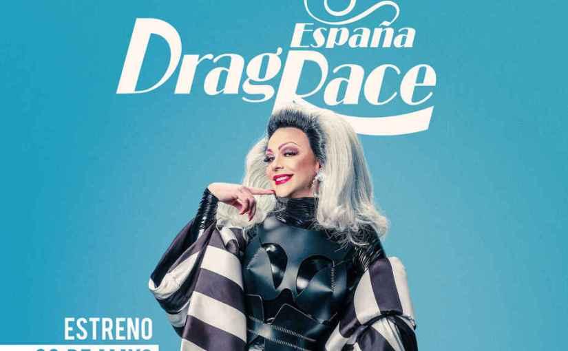 El 30 de mayo llega Drag Race España, el concurso-reality más esperado delaño