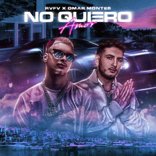 El nuevo single de Omar Montes y RVFV: No quieroamor